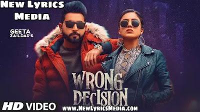 WRONG DECISION LYRICS – Geeta Zaildar | New Lyrics Media