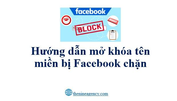 Hướng dẫn chi tiết cách mở khóa tên miền bị Facebook chặn