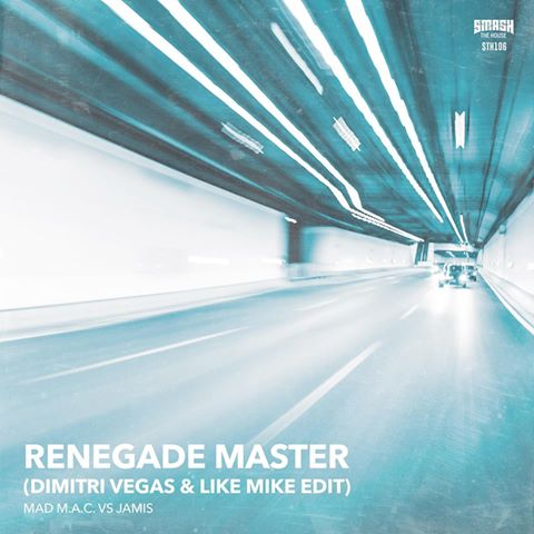 "DOWNLOAD ""RENEGADE MASTER"" - [DIMITRI VEGAS & LIKE MIKE EDIT] MAD M.A.C, JAMIS"