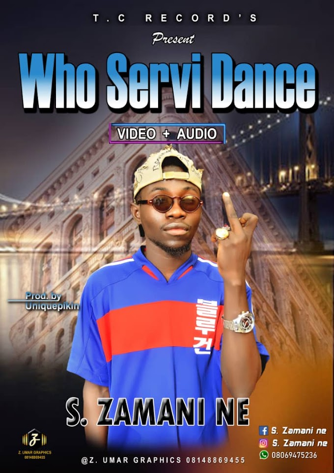 Who Servi Dance Music | BY S_Zamani prod by uniquepikin