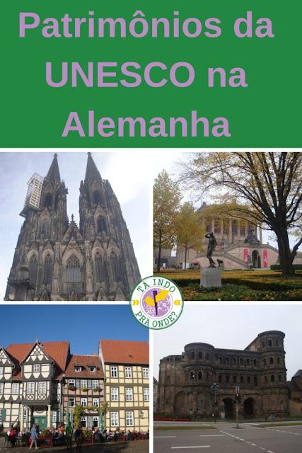 Patrimônios da UNESCO na Alemnha - Catedral de Colônia, Ilha dos Museus em Berlim, resquícios romanos em Trier (porta Nigra) e cidade de Quedlinburg