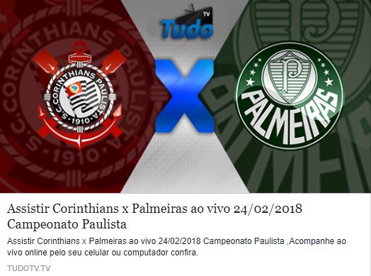 ASSISTIR CORINTHIANS X PALMEIRAS AO VIVO 24/02/2018 CAMPEONATO PAULISTA  (TUDOTV)