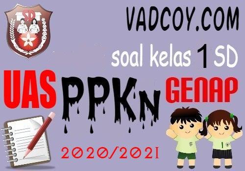 Soal UAS/PAS PPKn Kelas 1 SD Semester 2 Tahun Ajaran 2020/2021
