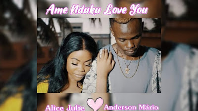 Anderson Mário Feat. Alice Julie - Ame Nduku Love You (Zouk) [Download]