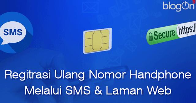 Cara Registrasi Ulang Nomor Handphone Prabayar Telkomsel, XL dan Tri