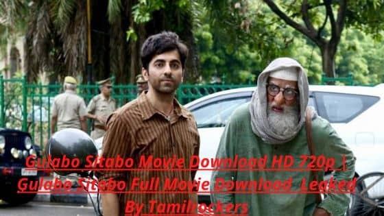 Gulabo Sitabo Movie Download HD 720p | Gulabo Sitabo Full Movie Download  Leaked By Tamilrockers