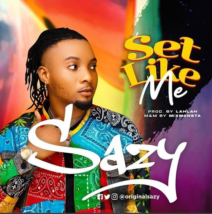 Music: Sazy - Set Like Me