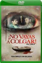 No vayas a colgar (2016) DVDRip Latino