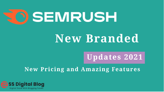 Semrush New Branded Updates - New Pricing and Amazing Features