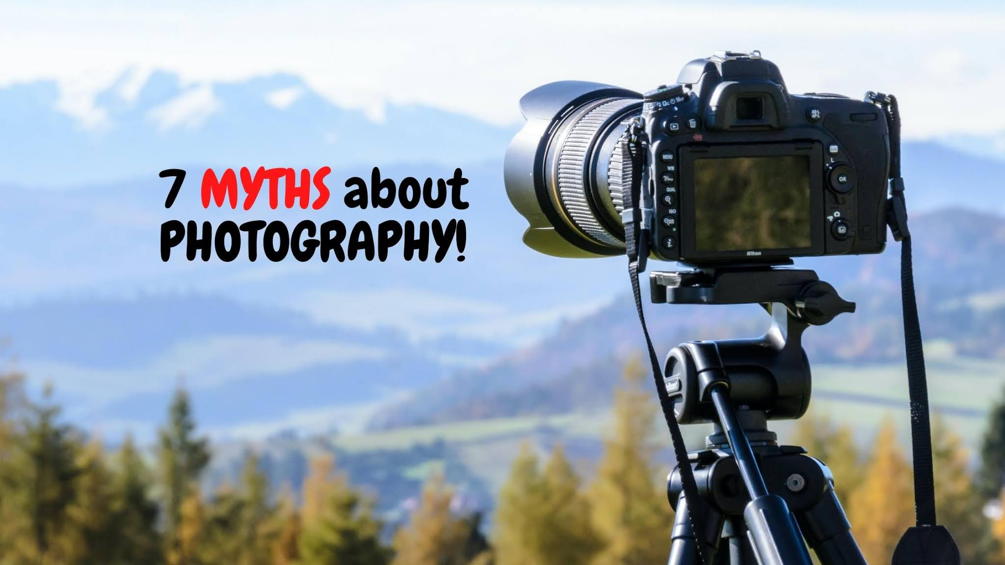 7 Myths about Photography