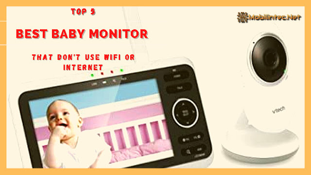 Top 5 Best Baby Monitor That Don't Use Wifi Or Internet
