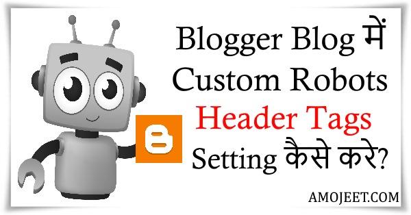 blogger-blog-mei-custom-robots-header-tags-setting-kaise-kare