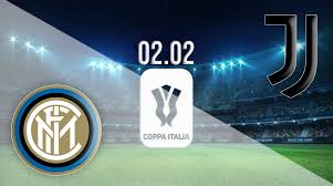 مشاهدة مباراة انتر ميلان و يوفنتوس ,كأس إيطاليا,INTER VS JUVENTUS,Coppa Italia live streaming