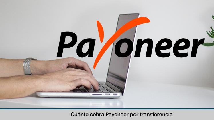 Cuánto cobra Payoneer por transacción
