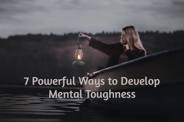 7 Powerful Ways to Develop Mental Toughness