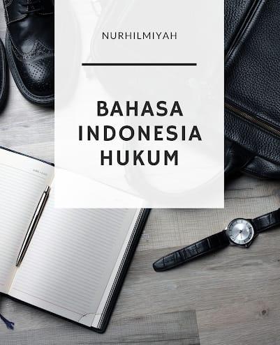 Bahasa Indonesia Hukum Oleh Nurhilmiyah