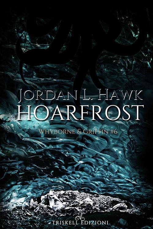 "Recensione: ""Hoarfrost"" (Serie Whyborne & Griffin #6) di Jordan L Hawk"
