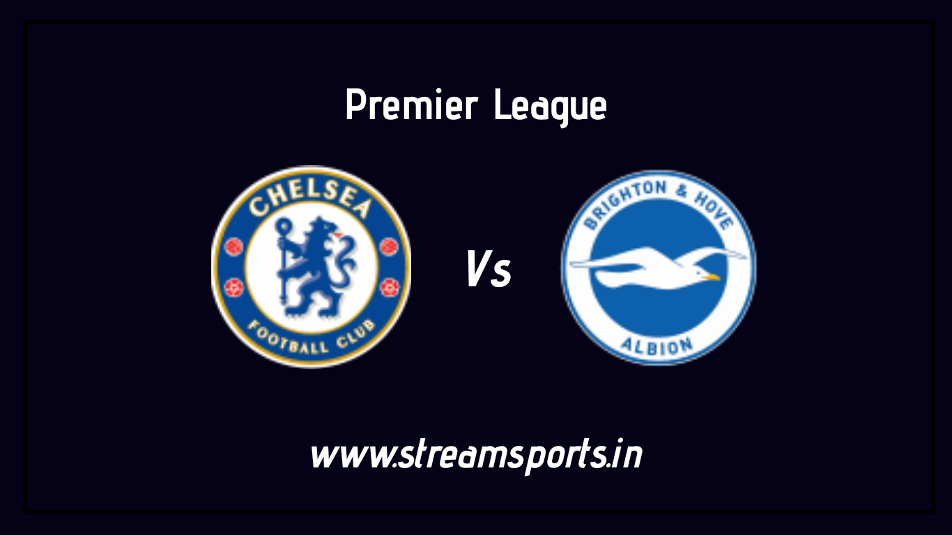 Chelsea Vs Brighton preview and lineup ...
