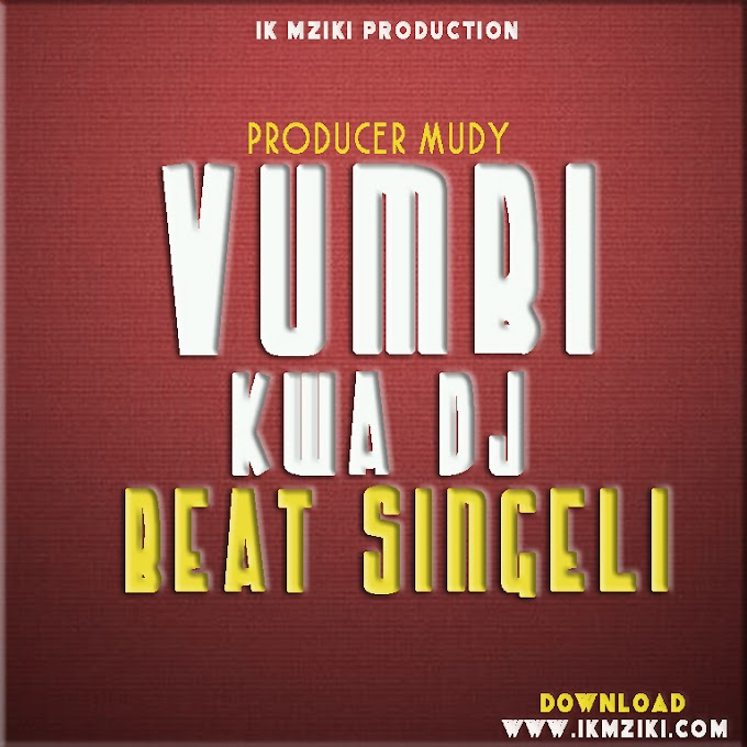 AUDIO | PRODUCER MUDY - VUMBI KWA DJ BEAT SINGELI | DOWNLOAD NOW