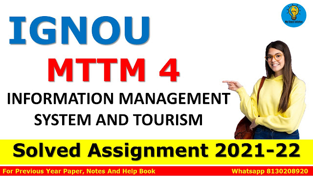 MTTM 4 INFORMATION MANAGEMENT SYSTEM AND TOURISM Solved Assignment 2021-22
