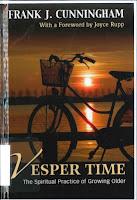 Vesper time : the spiritual practice of growing older