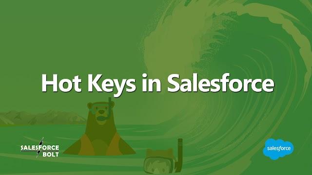 Hot Keys in Salesforce   Salesforce Tutorials   Tips & Trick   Productivity Hacks