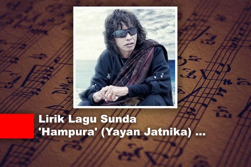 Lirik Lagu Sunda 'Hampura' (Yayan Jatnika)