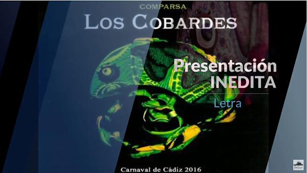 """Presentación INEDITA con Letra Comparsa """"Los Cobades"""" (2016) por Antonio Martínez Ares"""