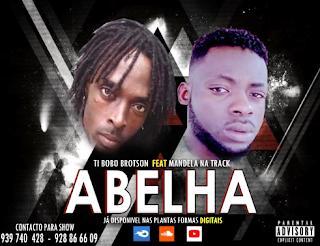 Abelha -Ti Bobó Brotson ft  Mandela na Track - [2S Produções]