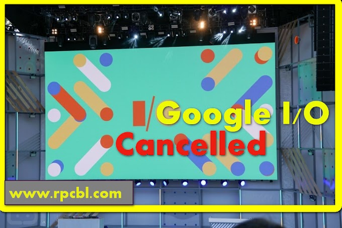 Google I/O annual developer conference 2020 has been completely cancelled