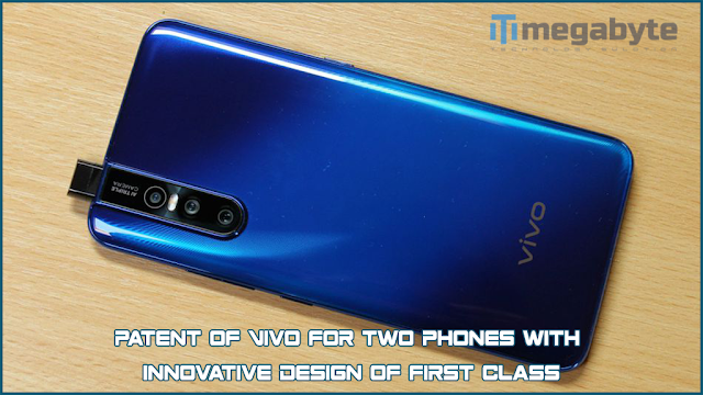 Patent of Vivo for two phones with innovative design of first class