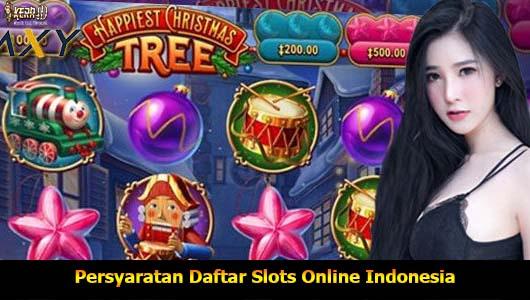 Persyaratan Daftar Slots Online Indonesia