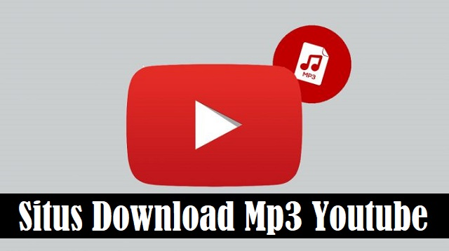 Situs Download Mp3 Youtube