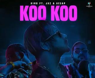 KING (India) - Koo Koo Lyrics (ft. Jaz & Aesap)