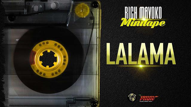 """Rich Mavoko """"Lalama"""""""