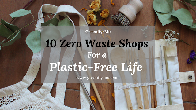 10 Zero Waste Shops For a Plastic-Free Life