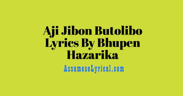 Aji Jibon Butolibo Lyrics