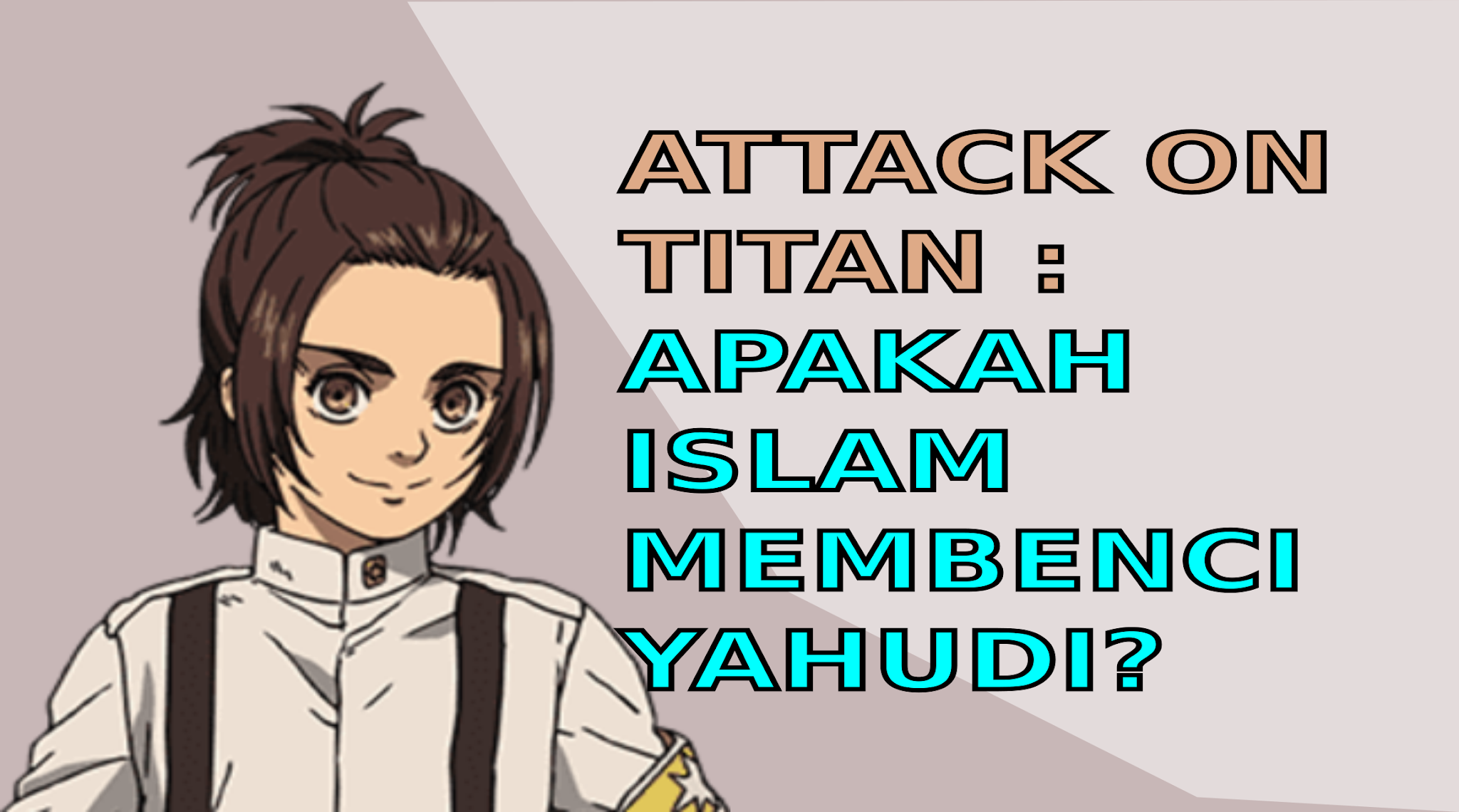 Attack On Titan Apakah Islam Membenci Yahudi?Review anime Shingeki no Kyojin episode 70 final season 4