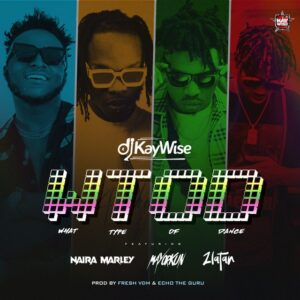 {Music - MP3} DJ Kaywise ft. Mayorkun x Zlatan & Naira Marley – WTOD (What type of Dance)
