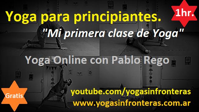 Video: Yoga para principiantes    Mi primera clase de Yoga   1 Hora de Yoga Online GRATIS con Pablo Rego.