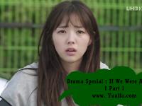 SINOPSIS Drama Spesial : If We Were A Season 1 PART 2