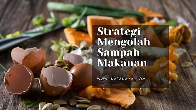 strategi mengolah sampah makanan