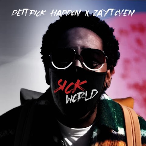 [Music + Video] SICK WORLD - Deitrick Haddon