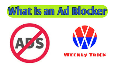 What is an Ad Blocker | Ad Blocker for Chrome | Ad Blocker Download