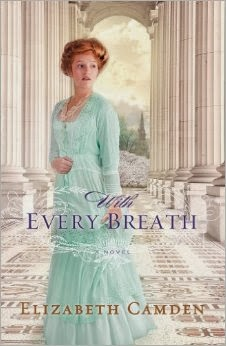 'WITH EVERY BREATH,' BY ELIZABETH CAMDEN. Review of the 2014 historical novel from Bethany House. Text © Rissi JC / RissiWrites.com