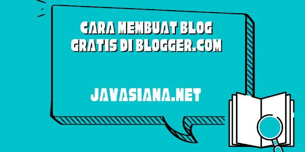 [Terbaru] Cara Membuat Blog Gratis di Blogger.com, 2 Menit Jadi!