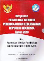 Himpunan Peraturan Menteri Pendidikan Dan Kebudayaan Republik Indonesia Tahun 2016 – Plus Keputusan Menteri Pendidikan dan Kebudayaan RI Tahun 2016 – Jilid 1 – 3 Permendikbud No 1 – 5 (Lampiran xi) Tahun 2016