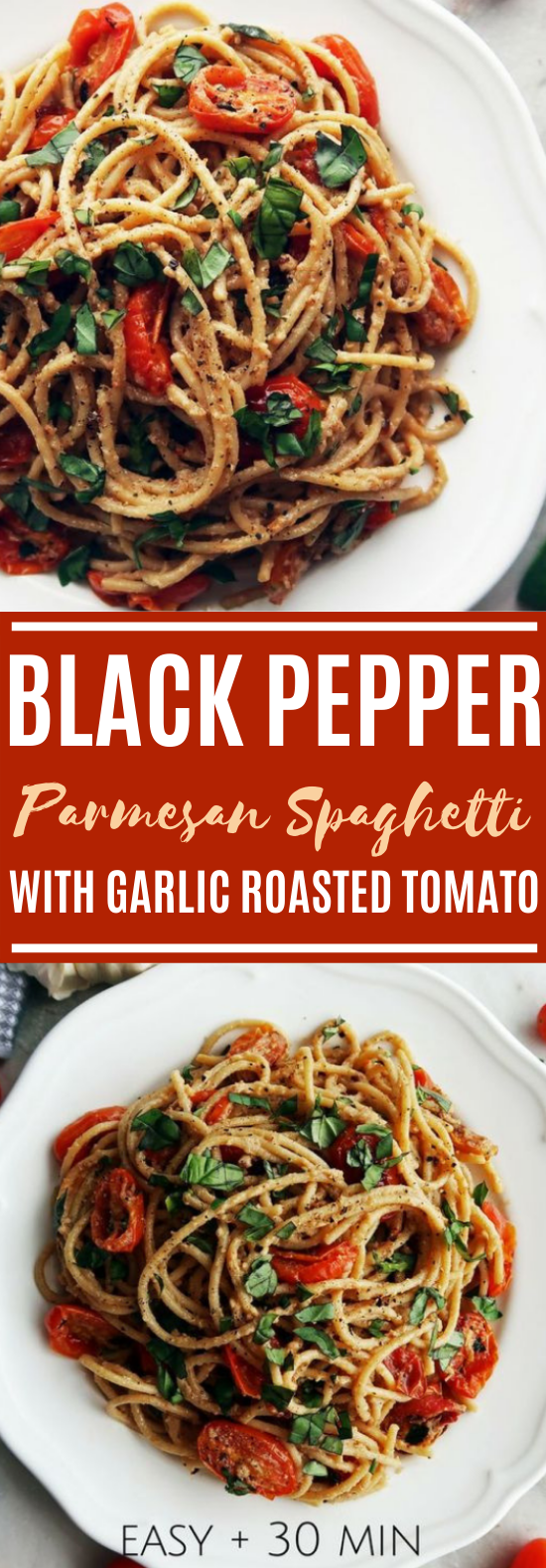 BLACK PEPPER & PARMESAN SPAGHETTI WITH GARLIC ROASTED TOMATOES #vegetarian #dinner #spaghetti #vegan #pasta
