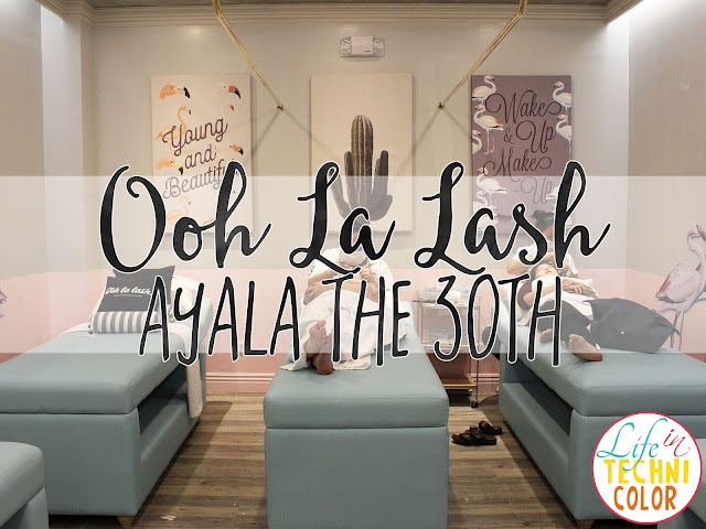 Ooh La Lash: Now Open at Ayala The 30th! | Life in Technicolor