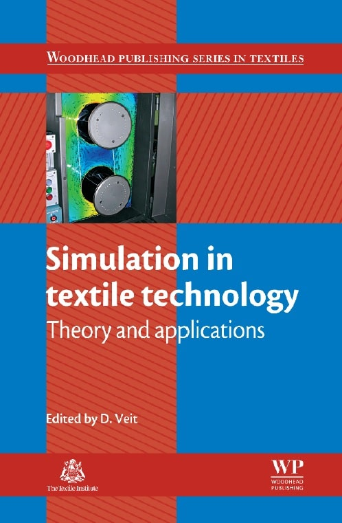 Simulation in Textile Technology: Theory and Applications